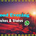 Good Evening Wishes And Status For Whatsapp,Facebook And Instagram-Status&wishes