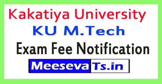 Kakatiya University KU M.Tech Exam Fee Notification