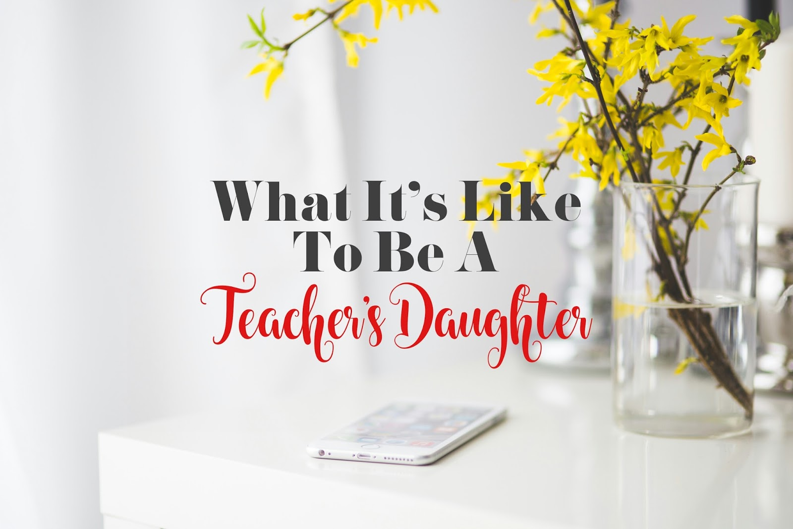 What It's Like To Be A Teacher's Daughter | Lenne Zulkiflly