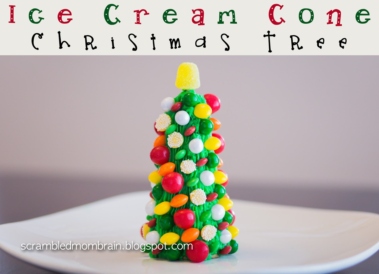 Scrambled Mom Brain: Decorating Ice Cream Cone Christmas Trees