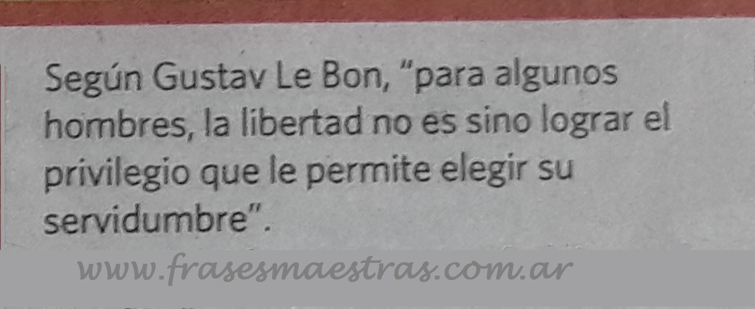 Frases Célebres La Libertad Gustave Le Bon