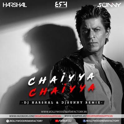 Chaiyya Chaiyya (Remix) DJ Harshal & DJ Sunny