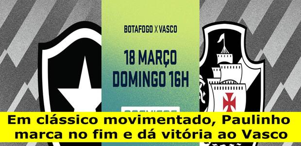 Tudo que você precisa saber sobre Botafogo 2 x 3 Vasco pelo campeonato carioca 2018