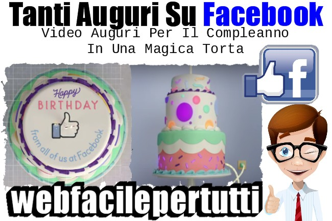 (Video) Tanti Auguri Su Facebook - Video Auguri Per Il Compleanno In Una Magica Torta
