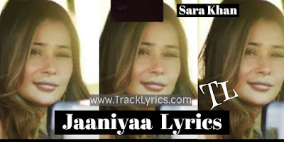 jaaniya-lyrics-sara-khan-sinh