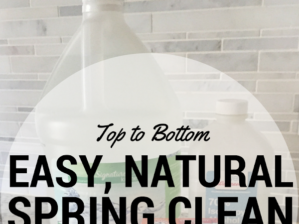 Top to Bottom (Easy, Natural) Spring Clean
