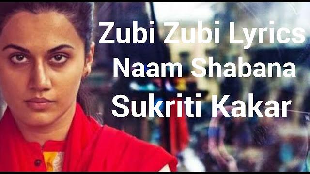 Zubi Zubi Lyrics - Akshay, Taapsee | Naam Shabana