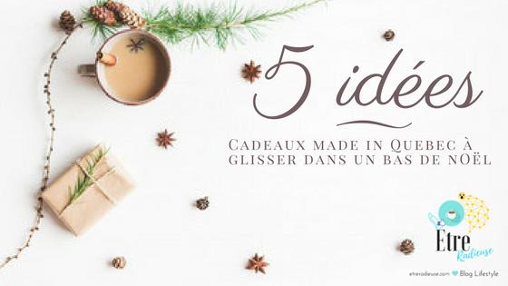 5 idées cadeaux made in Québec à glisser dans un bas de Noël