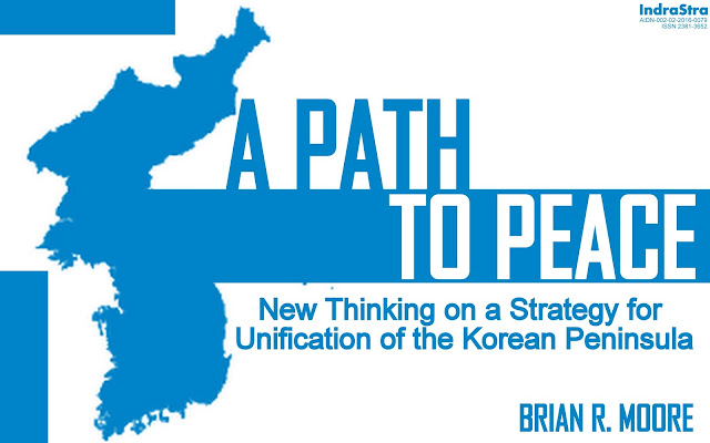 OPINION | A Pathway to Peace : New Thinking on a Strategy for Unification of the Korean Peninsula