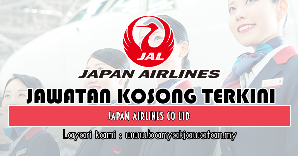 Jawatan Kosong 2019 di Japan Airlines Co Ltd