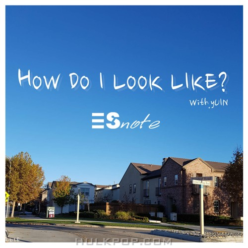 Esnote – How Do I Look Like? – Single