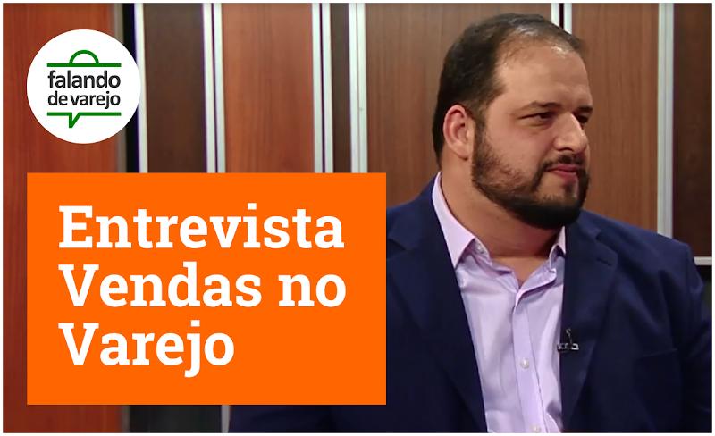Entrevista especial: Vendas no Varejo
