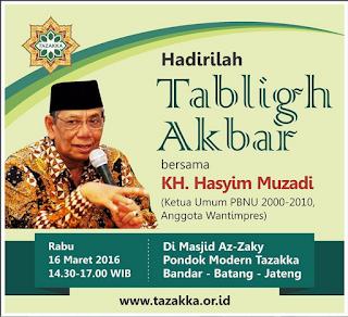 EVENT: Batang | 16 Maret 2016 | Pondok Modern Tazakka | Tabligh Akbar bersama KH. Hasyim Muzadi