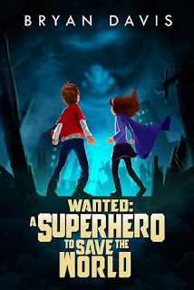 Wanted: A Superhero To Save The World [cover image]