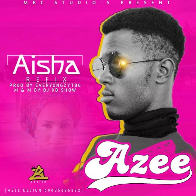 [Music] Aisha by Azee