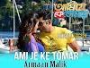Ami Je Ke Tomar Lyrics (Title Song) - Armaan Malik | Ankush, Nusrat