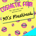 COSMETIC FAIR  90´s Flashback Soon!!