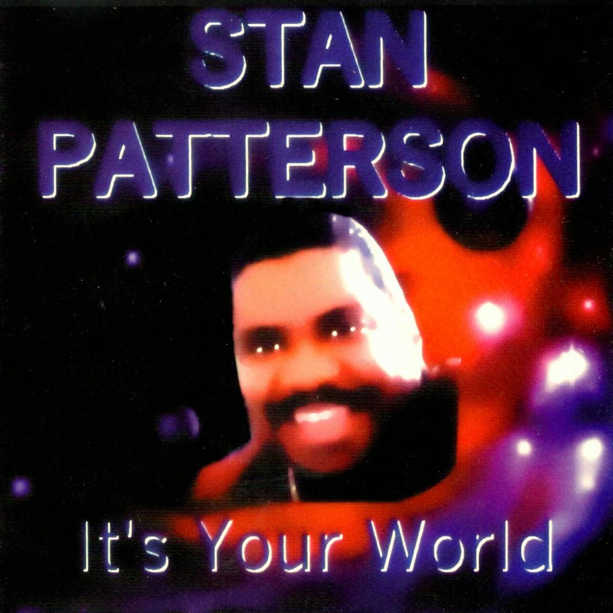 Black Music Corner Stan Patterson It S Your World