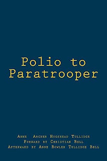 Polio to Paratrooper - non-fiction by Anne Archer Hogshead Tullidge, Anne Tullidge Bell, Christian Bell