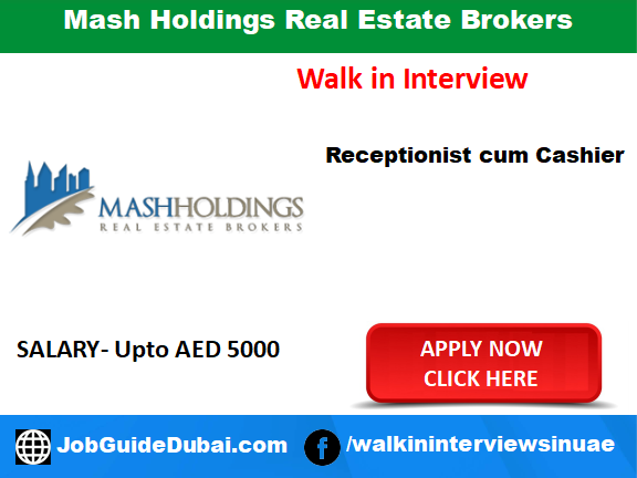 Mash Holdings Real Estate Brokers career for cashier, fresher, Receptionist, Sales Executive, Limousine Driver, Driver, Office Admin, Customer Service job in Dubai