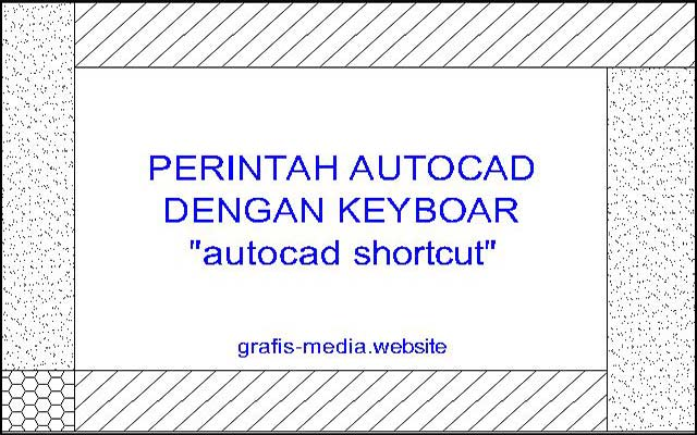 website akan memberikan tips untuk menggambar cepat menggunakan autocad Perintah Autocad Dengan Keyboard Yang Wajib Diketahui