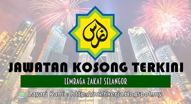 Jawatan Kosong Terkini 2016 di Lembaga Zakat Selangor