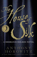 The House of Silk: A Sherlock Holmes Novel by Anthony Horowitz