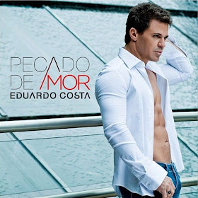 Eduardo Costa Pecado De Amor frente - Eduardo Costa (Louco Coração) Lançamento 2013