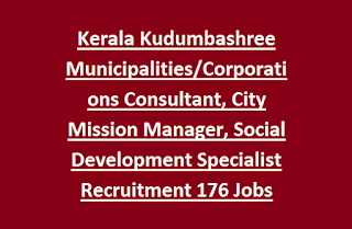 Kerala Kudumbashree Municipalities, Corporations Consultant, City Mission Manager, Social Development Specialist Recruitment 2017 176 Govt Jobs