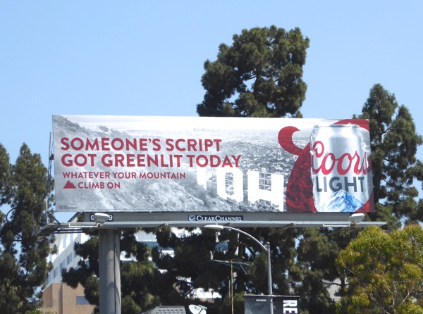 Coors Light Someones script got greenlit billboard