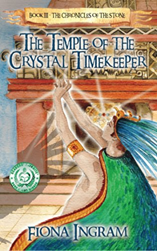 The Temple of the Crystal Timekeeper (The Chronicles of the Stone Book 3) by Fiona Ingram