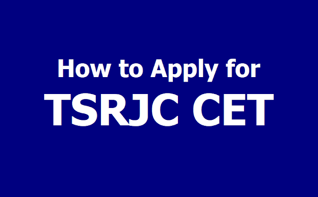 How to Apply Online for TSRJC CET
