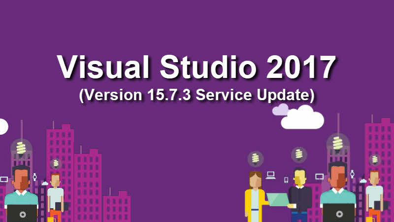 Download or Upgrade to Microsoft Visual Studio 2017 15.7 Update 3 (version: 15.7.3) for free