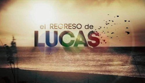 El regreso de Lucas capítulos completos