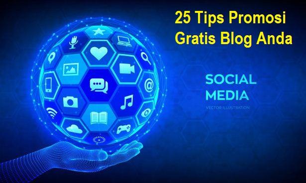 25 Tips Promosi Gratis Blog Anda