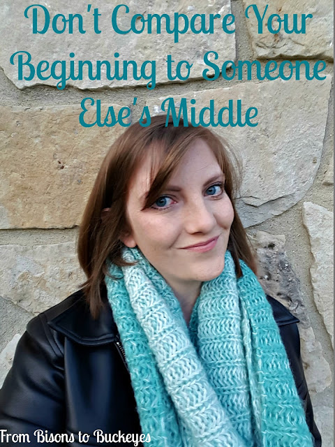 Don't Compare Your Beginning to Someone Else's Middle