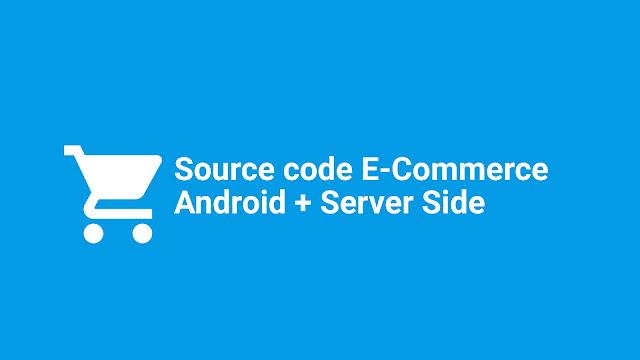 Source Code Aplikasi E-Commerce Berbasis Android dengan Webservice