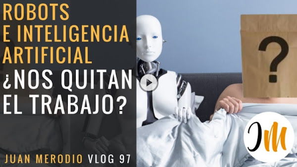 Los Robots e Inteligencia Artificial nos quitan el trabajo (en marketing y ventas) ✔ ¿y algo más?