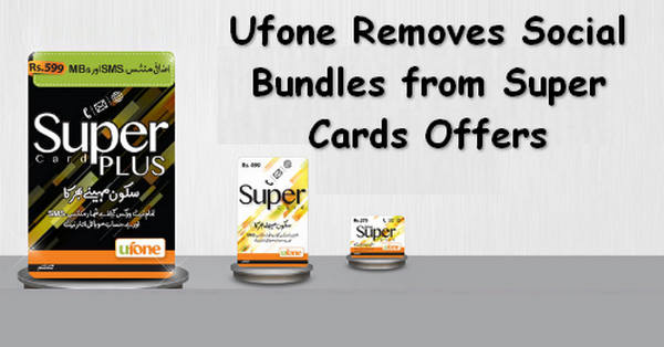 Ufone Removes Social Bundles from Super Cards Offers