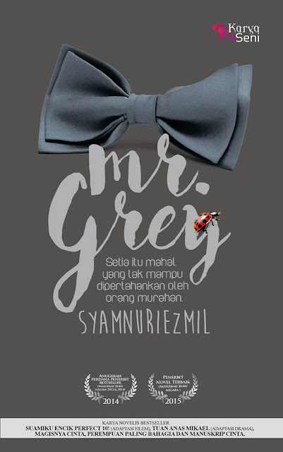 Novel Mr Grey, Novelis Syamnuriezmil, Drama Mr Grey, Drama Adaptasi Novel, Drama Melayu, Drama Bersiri 14 Episod, Novel Online, Slot MegaDrama, Astro Ria, Baca Online Novel Mr Grey, Watak, Mr Grey, Nisa Ardina, Ilham Arsyad, Datin Musalma, Mr Red, Mr Grey Cast, Pelakon Drama Mr Grey, Fendy Bakry, Eyra Hazali, Shah Iskandar, Lisdawati, Gambir Saifullah, Bab 1 Hingga Bab 15,