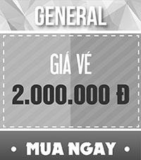 Vé GENERAL - 2.000.000 đ