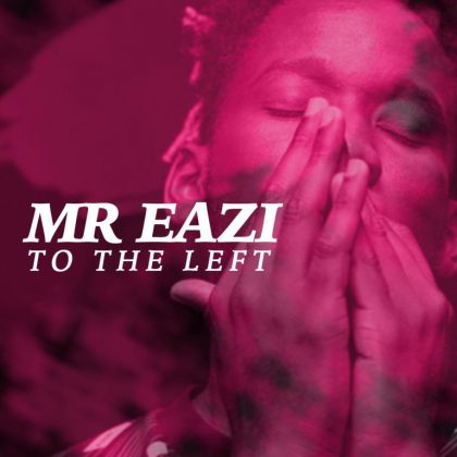 Download Mp3 | Mr Eazi - To The Left