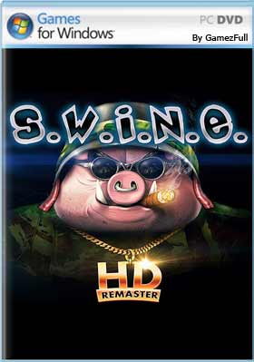 SWINE - S.W.I.N.E. HD Remaster PC Full Español