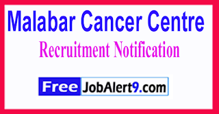 MCC Malabar Cancer Centre Recruitment Notification 2017 Last Date 10-06-2017