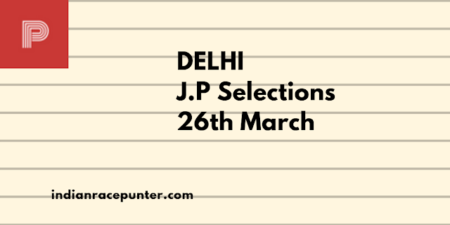 Delhi Jackpot Selections 26th March,Trackeagle,Track eagle