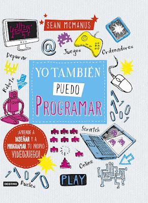 LIBRO - Yo también puedo programar : Sean McManus   (Destino - 27 Septiembre 2016) | SCRATCH  Edición papel & digital ebook kindle  Comprar en Amazon España