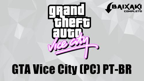 Grand Theft Auto Vice City PC em Português-BR