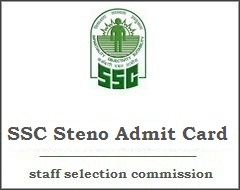 SSC Stenographer Admit Card Download Group C/D Exam Call Letter