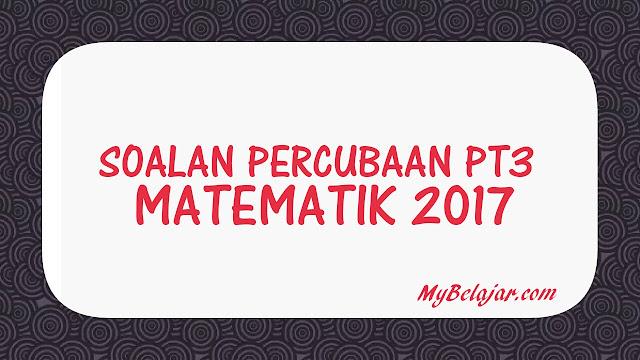 Soalan Percubaan PT3 Matematik + Skema Jawapan 2017