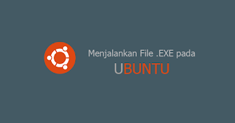 Menjalankan File .exe Windows Di Ubuntu